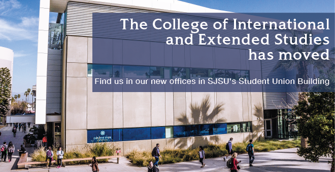 College of International and Extended Studeies is Moving June 12. Find us in our new offices in SJSU's Student Union Building.